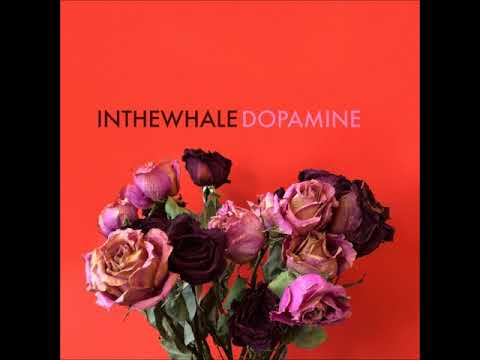 In The Whale - Dopamine (Full EP 2018)