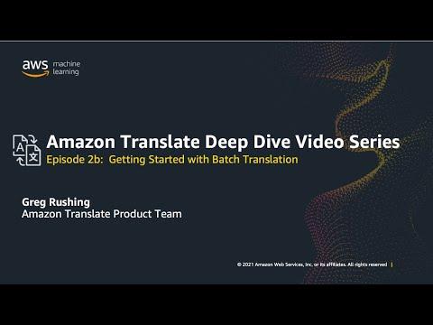 Get Started Part 2: Batch Document Translation    Amazon Web Services