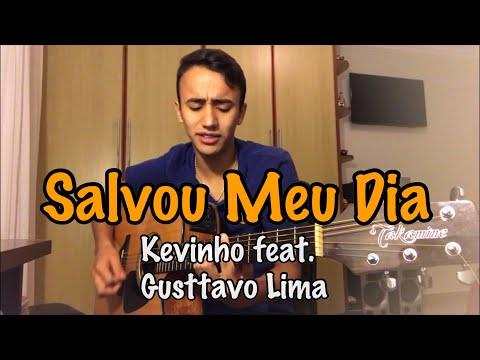 Salvou Meu Dia - Kevinho feat Gusttavo Lima - Cover Dalmi Junior