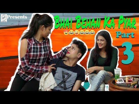 Bhai Behan ka Pyar | When You Have A Sister | Raksha Bandhan Special Series |E03 | Funny Video😂😍💕