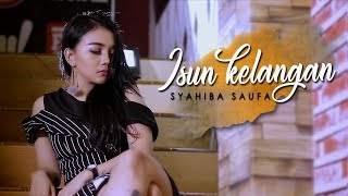 Download Syahiba Saufa - Isun Kelangan (Official Music Video) Mp3