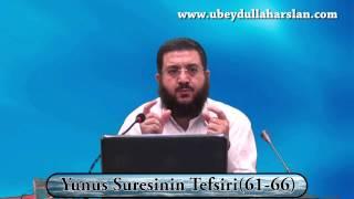 Yunus Suresinin Tefsiri (61-66) Ubeydullah Arslan