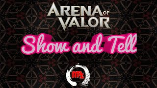 Show and Tell  -  Arena of Valor 25/4/18