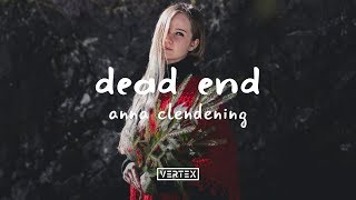 Anna Clendening - Dead End