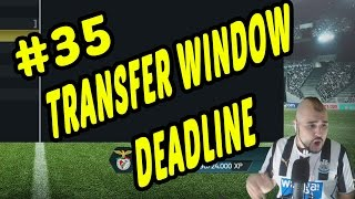 TRANSFER WINDOW DEADLINE!!! FIFA 14 Career Mode #35