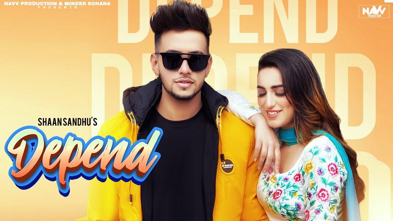 Depend (Official Video)   Shaan Sandhu   Latest Punjabi Song 2021   New Punjabi Song 2021