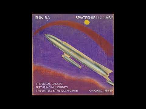 Sun Ra - Spaceship Lullaby - Chicago 1954-60 [FULL ALBUM]