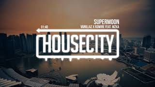 Vanillaz x R3wire - Supermoon feat. MZKA