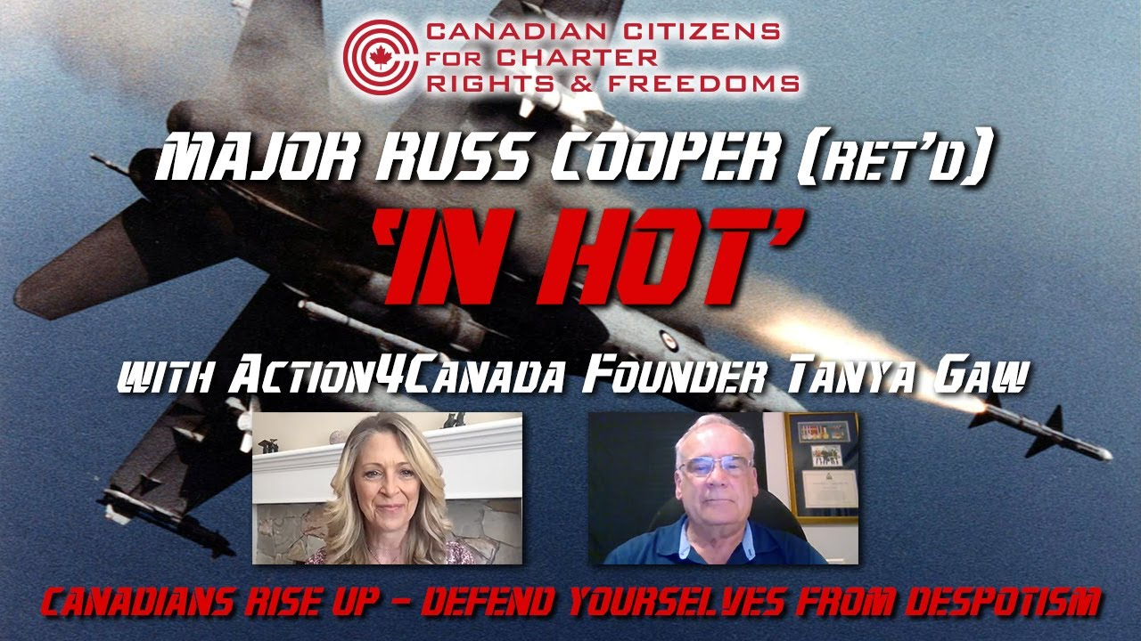 """Major Russ Cooper (Ret'd) """"In Hot"""" with Action4Canada founder Tanya Gaw"""