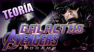 TEORÍA INCREÍBLE 😱 GALACTUS en Avengers ENDGAME