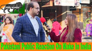 How MAKE IN INDIA change INDIAN ECONOMY | Pakistani Public Reaction on MAKE IN INDIA