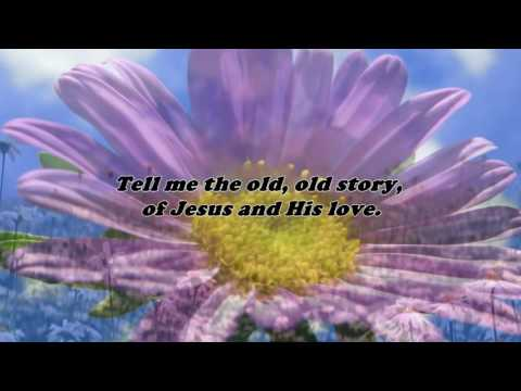 Tell Me The Old , Old Story