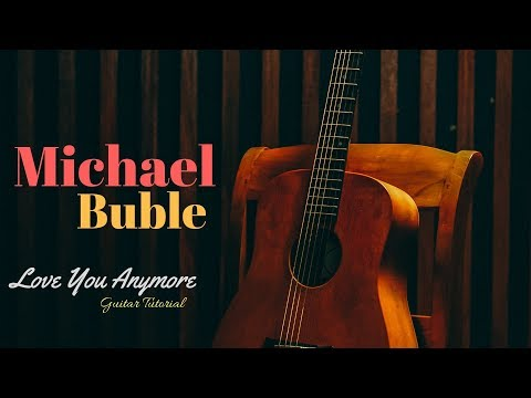 Part 1: Love You Anymore Guitar Tutorial (Michael Buble)