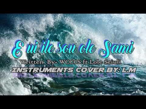 E Ui Ile Sou Ole Sami - Instruments Cover By L.M