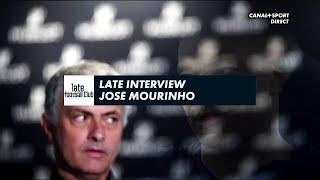 Late Interview : José Mourinho