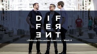 Different LifeGroup Discussion Questions - Week 4