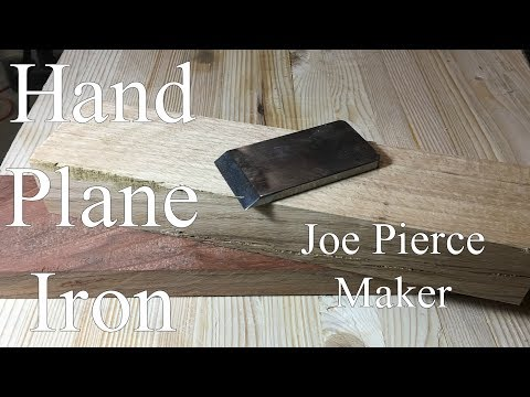 How To Make A Hand Plane Part 1 - The Iron
