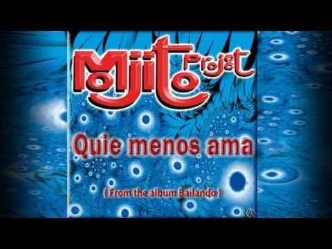 Mojito Project - Quie Menos Ama