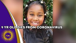 9yr Old Florida Girl Dies From Coronavirus After Experts Claimed Small Children Would Survive Virus