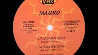 Mauro - La Cosa Más Bella (Club Mix)