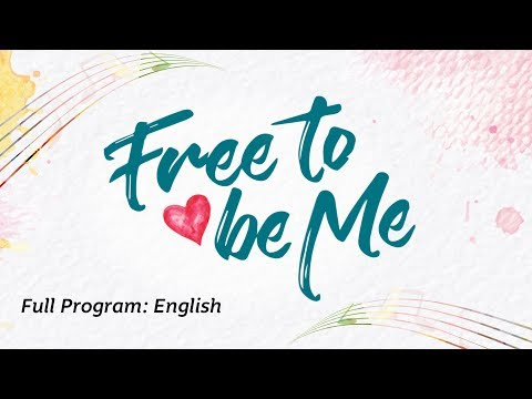 Free to be Me: Full Program