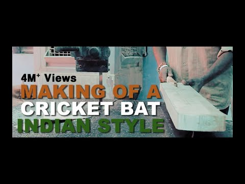 Making of A Cricket Bat - Indian Style(FULL)