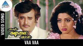 Naan Adimai Illai Tamil Movie Songs | Vaa Vaa Video Song | Rajinikanth | Sridevi | Vijay Anand