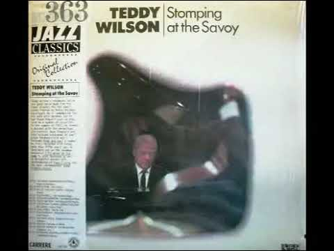 TEDDY WILSON STOMPING AT THE SAVOY 0
