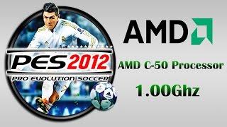 Pes 2012 AMD C-50 Processor 1.00Ghz