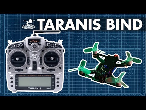 How to set up and bind your custom quad to a TARANIS