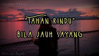 Download Tahan Rindu Bila Jauh Sayang -Eda Naziela ( cover Lirik )