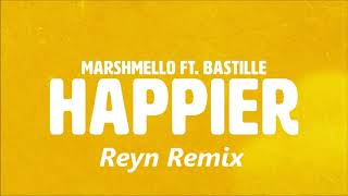 Marshmello ft. Bastille - Happier (Reyn Remix)