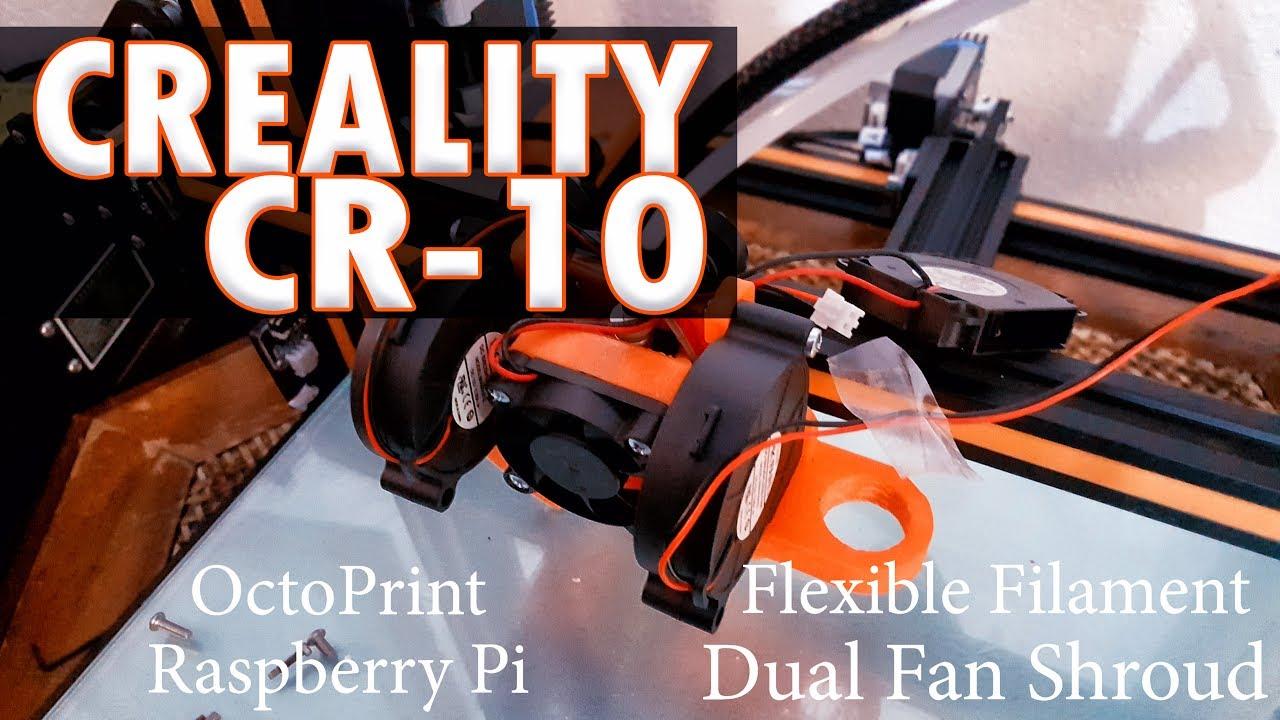 ✔ Creality CR-10 How-to Print Flexible Filament! | DUAL FAN UPGRADE +  Raspberry Pi