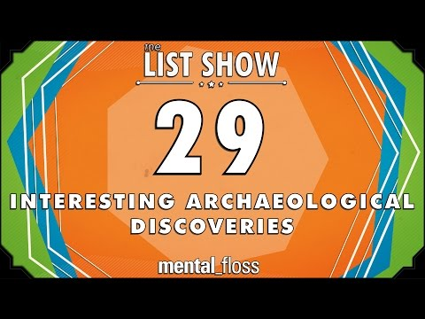 29 Interesting Archaeological Discoveries  - mental_floss List Show Ep. 506