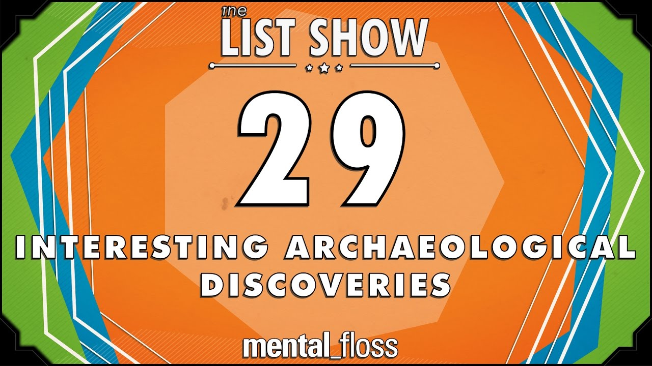 29-interesting-archaeological-discoveries-mental-floss-list-show-ep-506