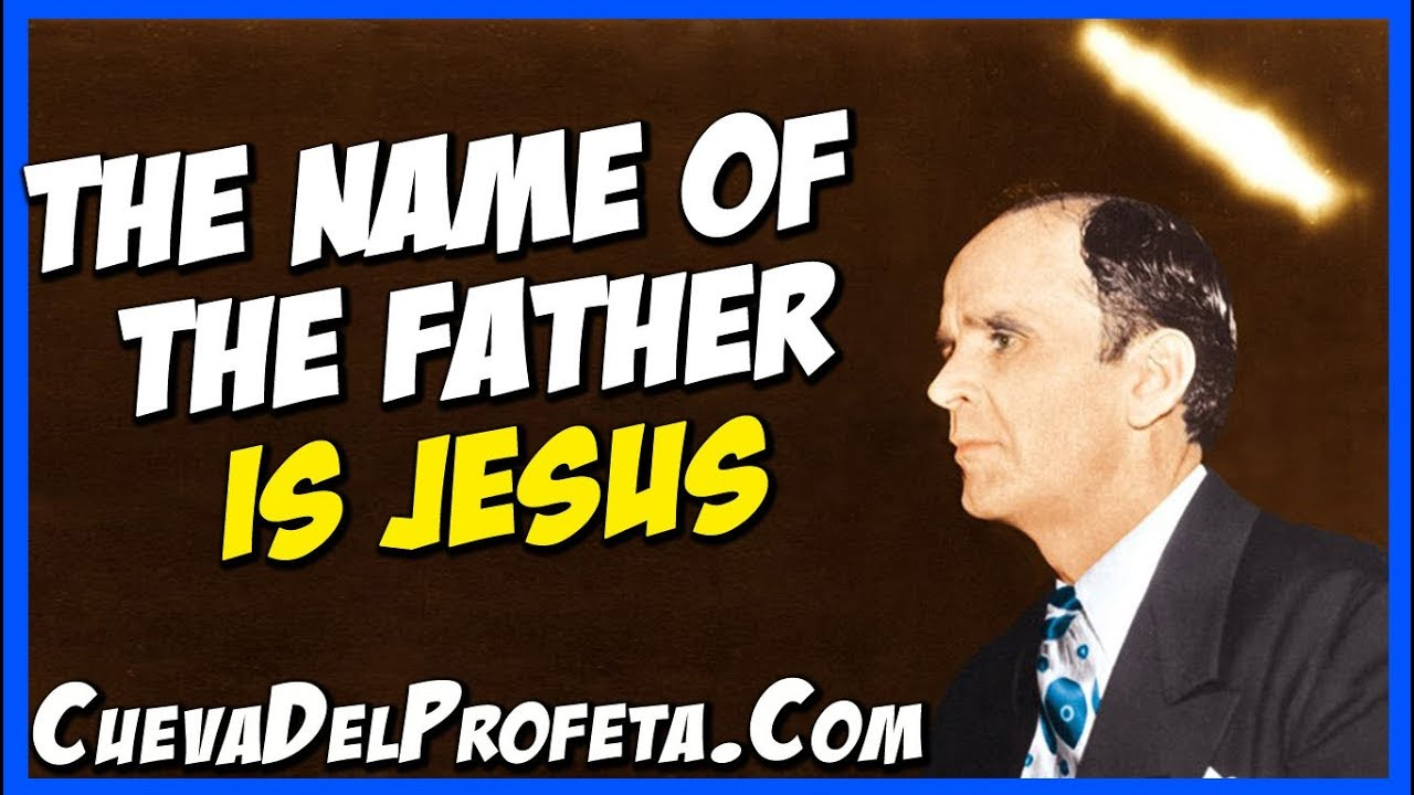 The Name of the Father is Jesus | William Marrion Branham ...