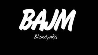 Bajm - Blondynka (nowy singiel)