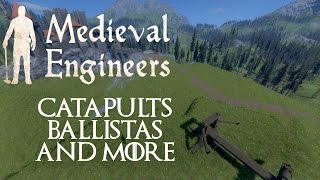 Medieval Engineers - Catapults, Ballistas And More!