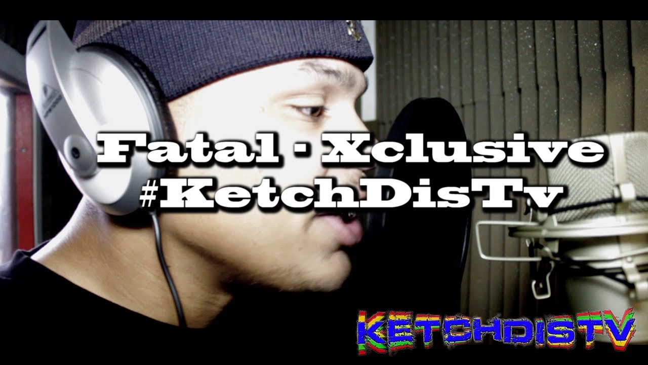 Download Fatal - Xclusive #KetchdisTv