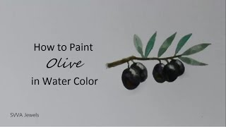 How to paint Olive Fruit With Branch and Leaves in Watercolor