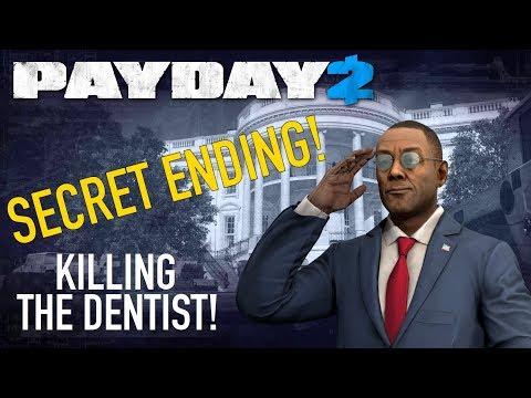 Payday 2 - KILL THE DENTIST! | White House SECRET ENDING GUIDE!