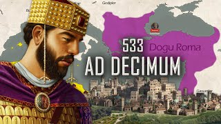 RİSE OF BYZANTİNE EMPİRE: Battle of Ad Decimum (533)