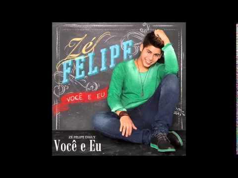 Zé Felipe - Você e Eu