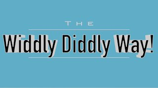 The Widdly Diddly Way Ep-4