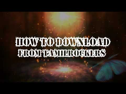 How To Download Movies From Tamil Rockers