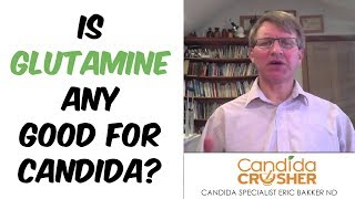 Is Glutamine Any Good For Candida?