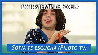 SOFIA TE ESCUCHA (PILOTO TV)