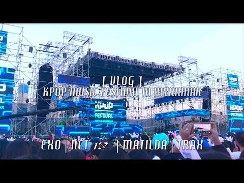 [VLOG] Kpop Music Festival in Myanmar