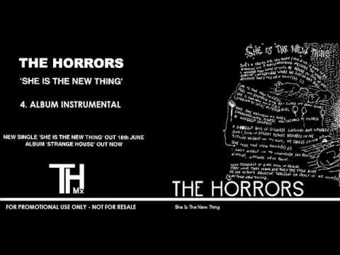 She Is The New Thing (Instrumental) - The Horrors