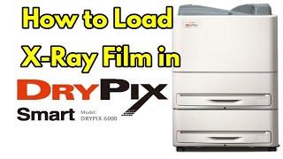 How to load X-Ray Film in Fujifilm DryPix Smart | DRYPIX 6000 | ERROR 226, ERROR 237, ERROR 203